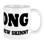 Strong is The New Skinny Mug