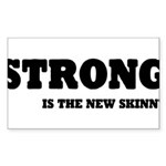 Strong is The New Skinny Sticker (Rectangle)