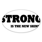 Strong is The New Skinny Sticker (Oval 10 pk)