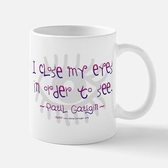 I Close my Eyes Mug