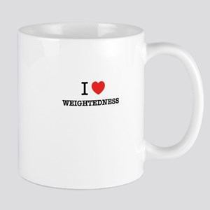 I Love WEIGHTEDNESS Mugs