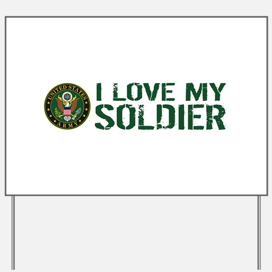 U.S. Army: I Love My Soldier (Green & Wh Yard Sign