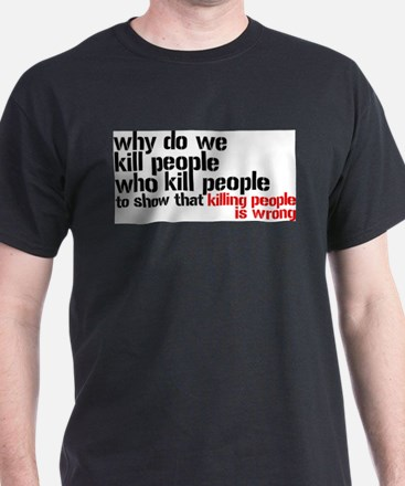 Killing People Is Wrong T-Shirt