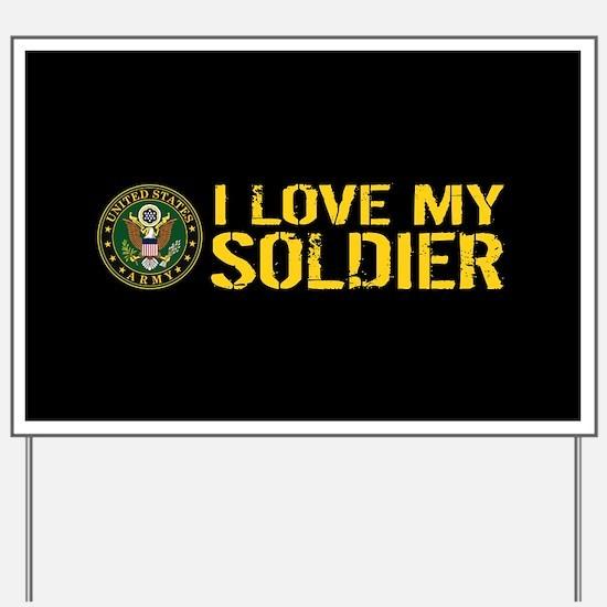 U.S. Army: I Love My Soldier (Black & Go Yard Sign