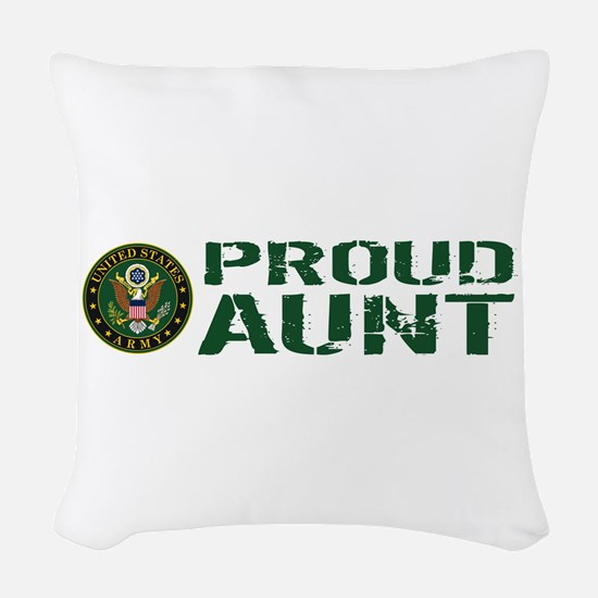 U.S. Army: Proud Aunt (Green & Woven Throw Pillow