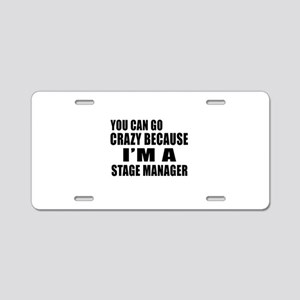 I Am Stage Manager Aluminum License Plate