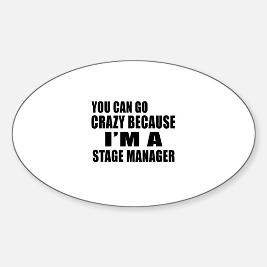 I Am Stage Manager Sticker (Oval)