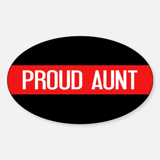 Firefighter: Proud Aunt (Red Line) Sticker (Oval)