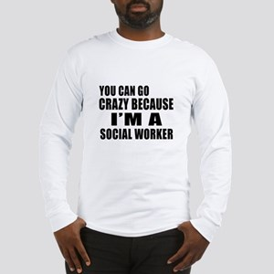 I Am Social Worker Long Sleeve T-Shirt