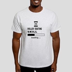 Roller Skating skill loading.... Light T-Shirt