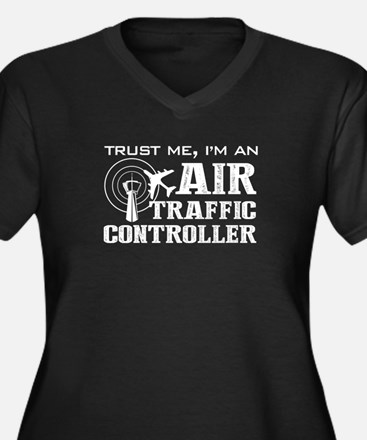 Trust Me, I am An Air Traffic Co Plus Size T-Shirt