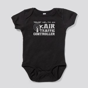 Trust Me, I am An Air Traffic Contro Baby Bodysuit