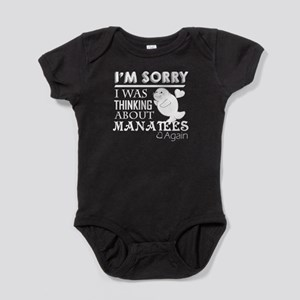 Im Sorry I Was Thingking About Manat Baby Bodysuit