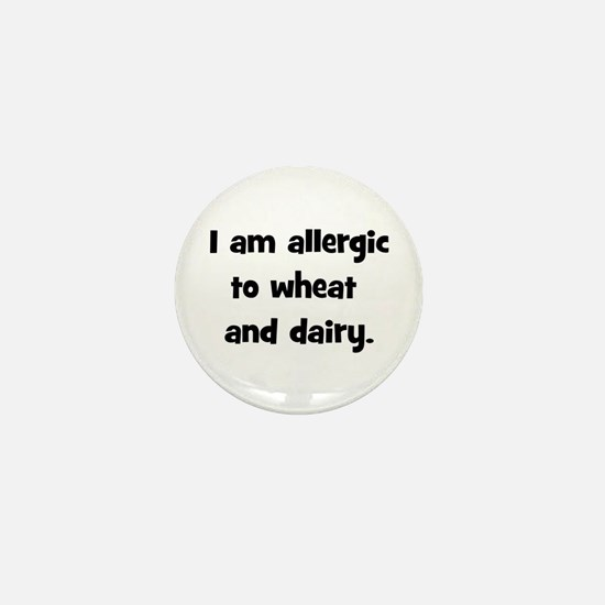 Allergic to Wheat & Dairy - B Mini Button