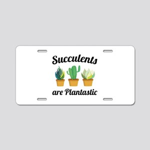 Succulents Are Plantastic Aluminum License Plate