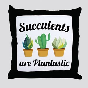 Succulents Are Plantastic Throw Pillow