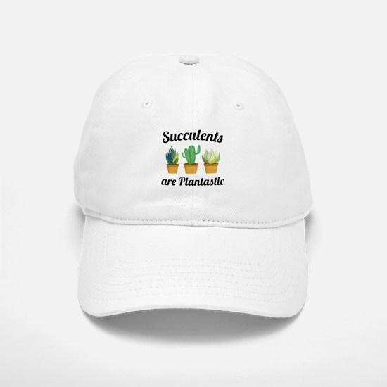 Succulents Are Plantastic Baseball Baseball Cap