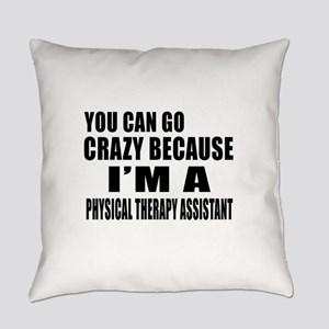 I Am Physical Therapy Assistant Everyday Pillow