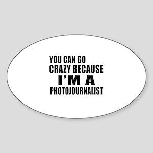 I Am Photojournalist Sticker (Oval)