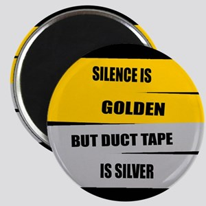 Silence Is Golden Magnet