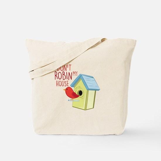 Robin My House Tote Bag