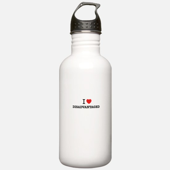 I Love DISADVANTAGED Water Bottle