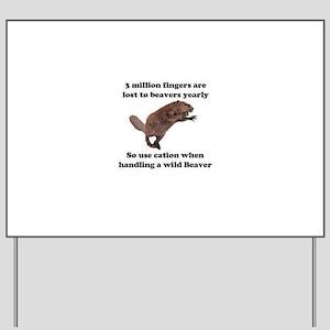 beaver humor gifts Yard Sign