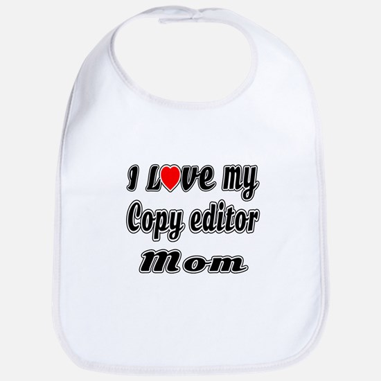 I Love My COPY EDITOR Mom Cotton Baby Bib