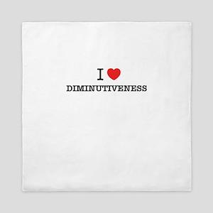 I Love DIMINUTIVENESS Queen Duvet