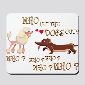 who let the dogs out?! Mousepad