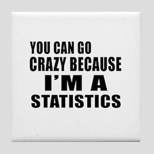 I Am Statistics Tile Coaster