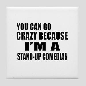 I Am Stand-up comedian Tile Coaster