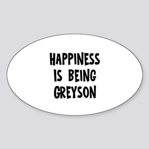 Happiness is being Greyson Oval Sticker