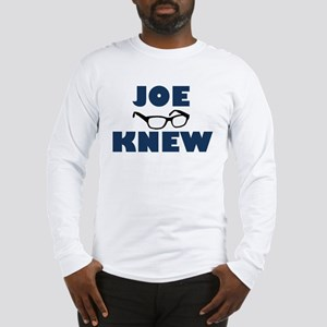 Joe Knew Long Sleeve T-Shirt