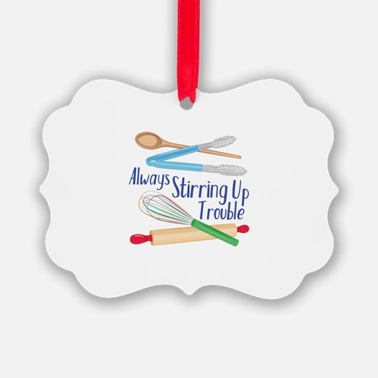 Stirring Up Trouble Ornament