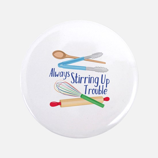 Stirring Up Trouble Button