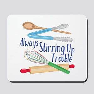 Stirring Up Trouble Mousepad