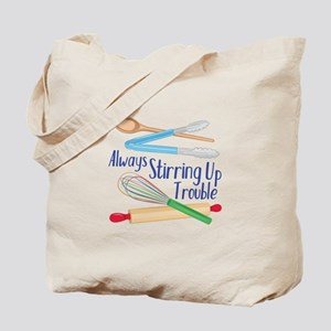 Stirring Up Trouble Tote Bag