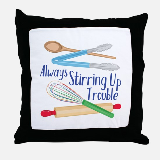 Stirring Up Trouble Throw Pillow