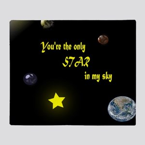 You are the only star in my sky Throw Blanket