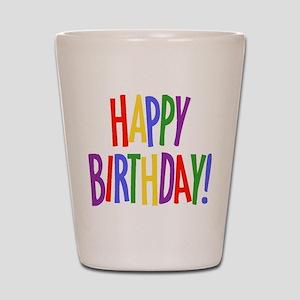 happy birthday.jpg Shot Glass