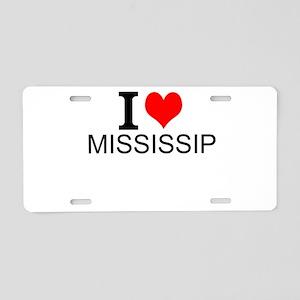 I Love Mississippi Aluminum License Plate