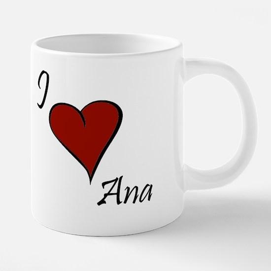 I love Ana Mugs