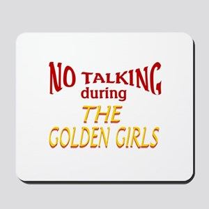 No Talking During Golden Girls Mousepad