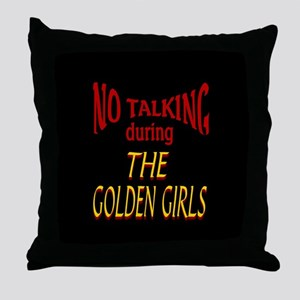 No Talking During Golden Girls Throw Pillow