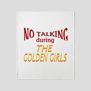 No Talking During Golden Girls Throw Blanket