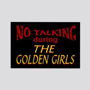 No Talking During Golden Girls Rectangle Magnet
