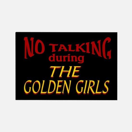 No Talking During Golden Girls Rectangle Magnet