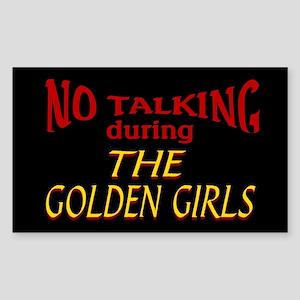 No Talking During Golden Girls Sticker (Rectangle)
