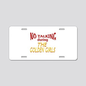 No Talking During Golden Gi Aluminum License Plate